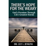 """There's Hope for the Weary: God's Promises Through Life's Greatest Storms,"" by Award-Winning Author Dr. Lily Jenkins"